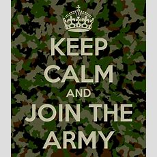 Keep Calm And Join The Army Poster  Awawawaw  Keep Calmomatic