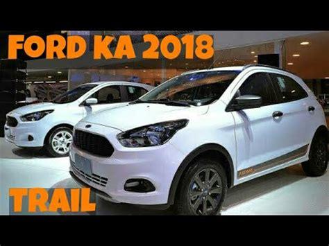 ford ka 2018 novo ford ka 2018 novidades detalhes pre 231 os e vers 245 es top sounds top carros