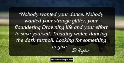 Explore the best of ted hughes quotes, as voted by our community. Ted Hughes Biography - Facts, Childhood, Family Life & Achievements of Poet