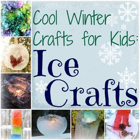 cool winter crafts  kids  ice crafts
