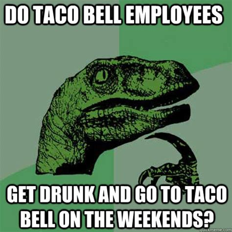 Taco Meme - the 25 best taco bell memes about farting fire and more