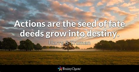 harry  truman actions   seed  fate deeds grow
