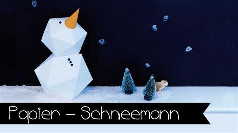 Selber Machen Aus Papier by Diy Schneemann Aus Papier Selber Machen Papier