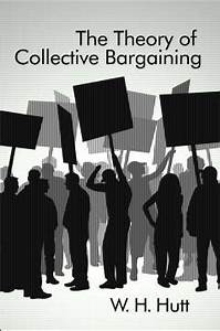 The Theory of Collective Bargaining | Mises Institute