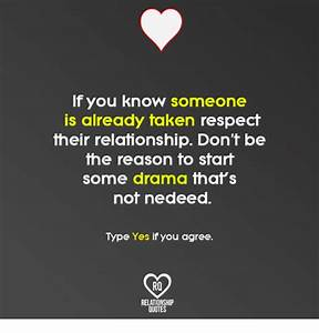 If You Know Someone Is Already Taken Respect Their ...