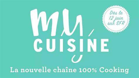 chaine tv cuisine altice lance my cuisine nouvelle chaîne culinaire à partir du 12 juin média