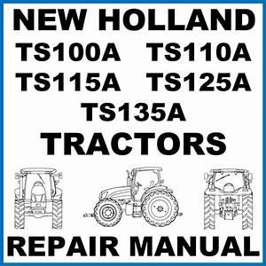 New Holland Ts100a Ts110a Ts115a Ts125a Ts135a Tractors Service Wor