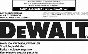 Dewalt Dwe4120 Type 1 User Manual Angle Grinder Manuals