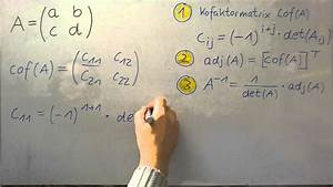 Inverse Matrix Berechnen Mit Rechenweg : inverse matrix adjunktenverfahren herleitung einer formel f r 2x2 matrizen youtube ~ Themetempest.com Abrechnung