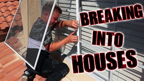 Breaking Into Houses Youtube