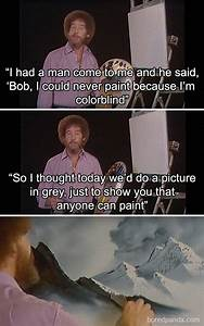 25 Bob Ross Memes That Show He Truly Was The Best DeMilked