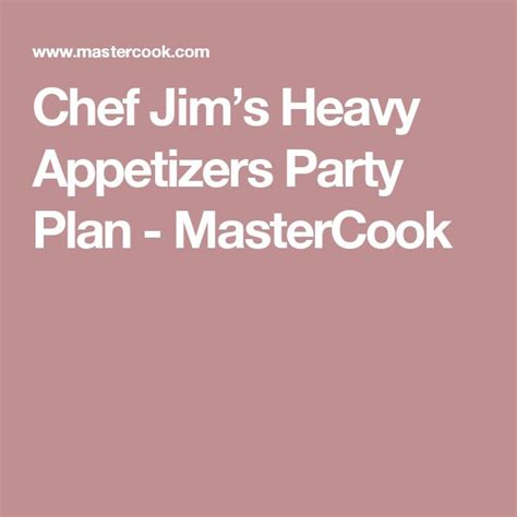 A heavy appetizer menu which includes an assortment of appetizers and a dessert. Heavy Appetizer Menu / heavy hors d'oeuvres go-to menu | Party food appetizers ... : They are ...