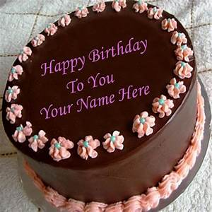 Write name on chocolate birthday cake and Best Wishes ...