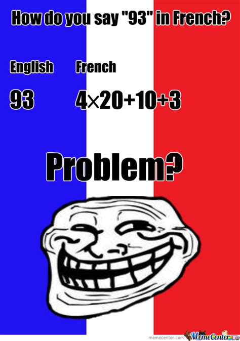 How Do You Say Memes - how do you say quot 93 quot in french by cap icemountain meme center