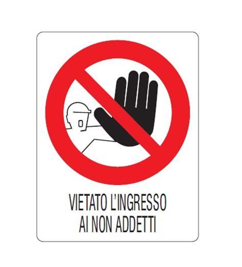 Divieto Di Ingresso - cartello divieto vietato l ingresso ai non addetti sisas