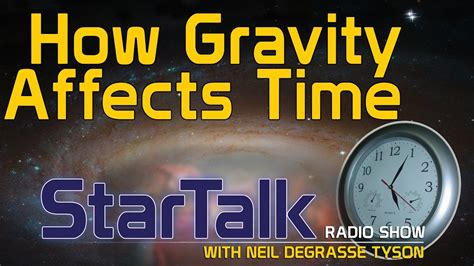 Neil deGrasse Tyson Explains How Gravity Affects Time ...