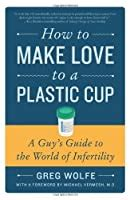 love   plastic cup  guys guide