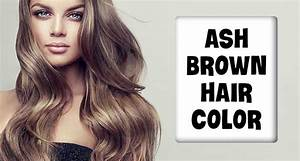 Brown Hair Color Chart Ash Brown Hair Color Great Ways To Embrace Your Brunette