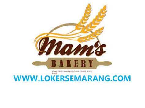 lowongan kerja semarang lulusan smasmk  mams bakery