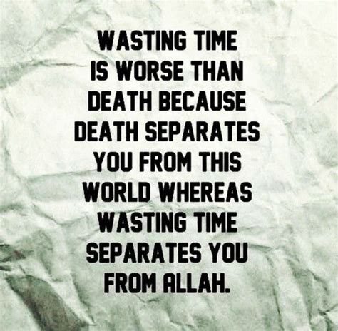 wasting time islamic quotes sayings time waste death