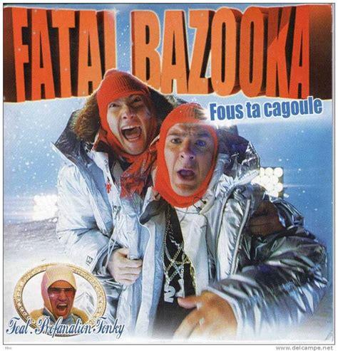 fatal bazooka canapi fatal bazooka fous ta cagoule lyrics genius lyrics