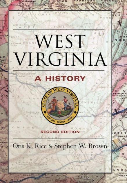 west virginia  history  otis  rice stephen  brown