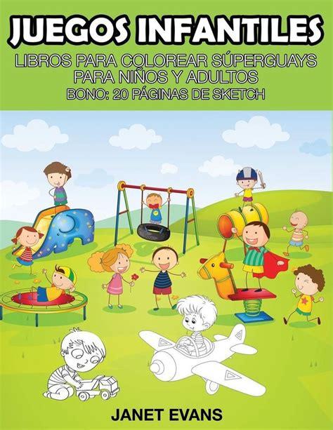 Juegos Infantiles Libros Para Colorear Superguays Para