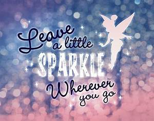 """""""Leave a Little Sparkle Wherever You Go"""" Posters by ..."""