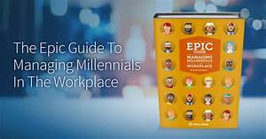 Download the Free Epic Guide To Managing Millennials In ...