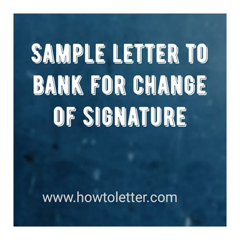sample letter  bank  change  signature letter