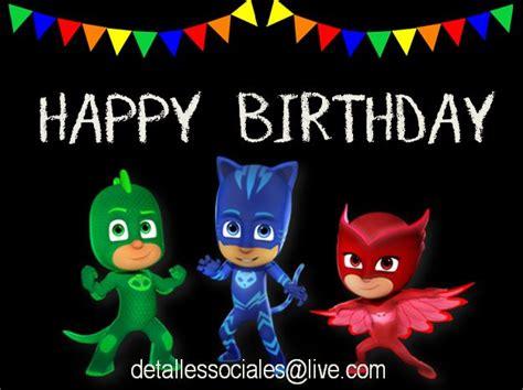 happy birthday pj masks happy birthday happt birthday