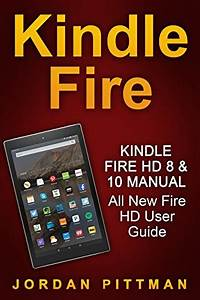 Kindle Fire Hd 8  U0026 10 Manual  All New Fire Hd User Guide
