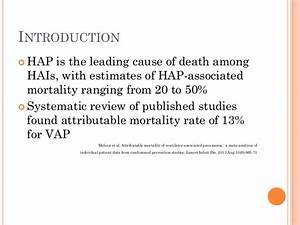Ventilator Associated Pneumonia (VAP) or Hospital Acquired ...
