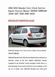 2006 2010 Hyundai Getz Click Service Repair Factory Manual Instant Download  2006 2007 2008 2009