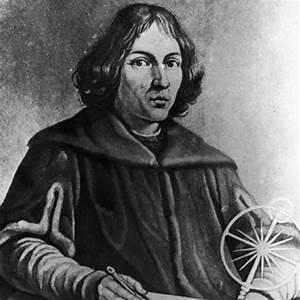 Nicolaus Copernicus - Astronomer, Mathematician, Scholar ...