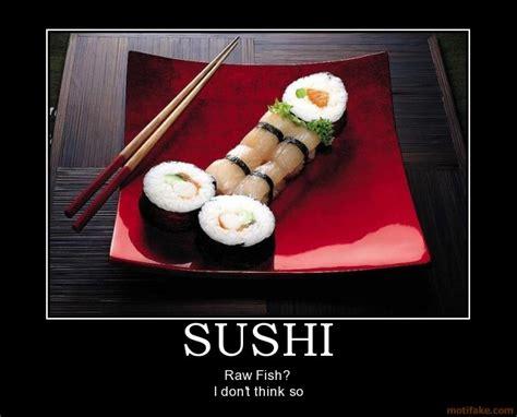 Sushi Meme - funny sushi quotes quotesgram