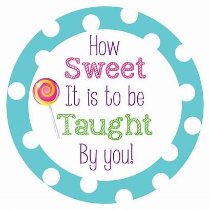 Teacher Sweet Appreciation Quotes Teachers Week Candy