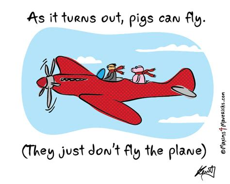 As It Turns Out, Pigs Can Fly… (funny Pic)  Maxims 4