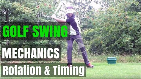 golf swing mechanics golf swing mechanics rotation and timing