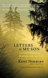 but no matter how they make you feel yo by kent nerburn With letters to my son book