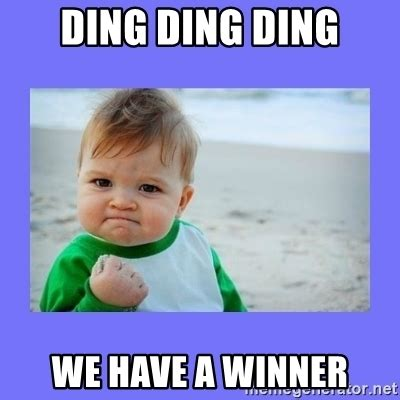 Winner Meme - ding ding ding we have a winner baby fist meme generator