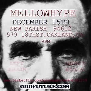 Mellowhype @ Oakland Dec. 15th   OFT