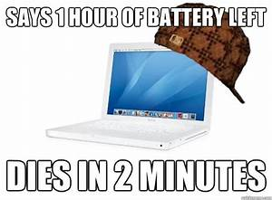 SAYS 1 HOUR OF BATTERY LEFT DIES IN 2 MINUTES - SCUMBAG ...