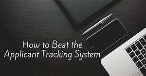 how to beat the applicant tracking system 19 strategies With how to pass applicant tracking systems