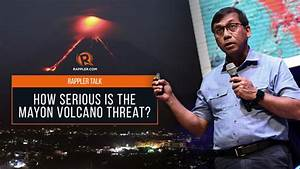 Rappler Talk: How serious is the Mayon Volcano threat?