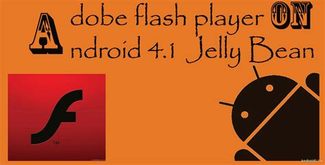 adobe flash player for android 4 1 1 adobe flash player on android 4 1 jelly bean для андроид