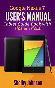 Google Nexus 7 User U0026 39 S Manual  Tablet Guide Book With Tips
