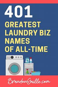 Catchy Cleaning Company Names 401 Best Catchy Laundry Business Names Brandongaille Com