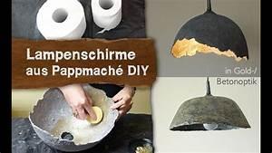 Lampe Aus Pappmache : pappmache lampenschirme in gold betonoptik selber machen diy youtube ~ Markanthonyermac.com Haus und Dekorationen