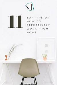 How, To, Effectively, Work, From, Home, 11, Top, Tips